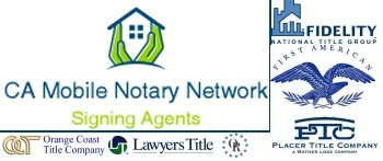 California Mobile Notary Network, Loan Signing agents, California Notary Public database; approved vendor list of Fidelity National Title, Chicago Title, Old Republic Title, Orange Coast Title, Placer Title etc.